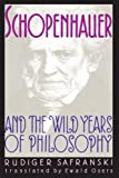 img - for Schopenhauer and the Wild Years of Philosophy book / textbook / text book