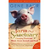 Farm Sanctuary: Changing Hearts and Minds About Animals and Food ~ Gene Baur