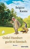 Onkel Humbert guckt so komisch: Roman