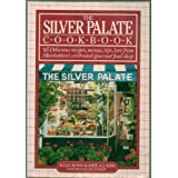 The Silver Palate Cookbook - Delicious Recipes, Menus, Tips, Lore From Manhattan's Celebrated Gourmet Food Shop ~ Julee & Lukins, Sheila...