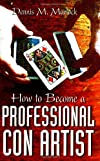 How to Become a Professional Con Artist