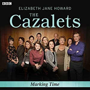 The Cazalets: Marking Time (Dramatized) | [Elizabeth Jane Howard]