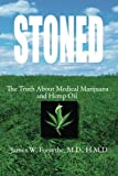 img - for Stoned ~ The Truth About Medical Marijuana and Hemp Oil book / textbook / text book