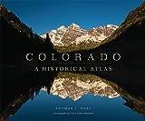 img - for Colorado: A Historical Atlas book / textbook / text book