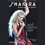 Shakira: Woman Full of Grace | Ximena Diego