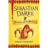 Sebastian Darke 1. Príncipe de los Bufones