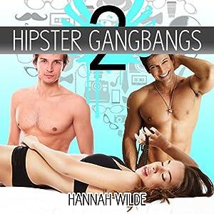 Hipster Gangbangs 2 | [Hannah Wilde]