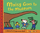 Maisy Goes To The Museum (Turtleback School & Library Binding Edition) (Maisy First Experience Books (Pb)) (0606066888) by Cousins, Lucy