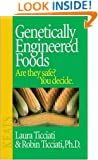 Genetically Engineered Foods: Are They Safe? You Decide.
