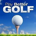 Play Better Golf | Randy Charach