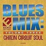 echange, troc Various Artists - Blues Mix: Chitlin 3