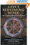 Love's Redeeming Work: The Anglican Q...