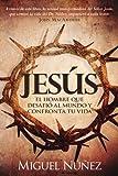 Jesús el hombre que desafió al mundo y confronta tu vida (Spanish Edition)
