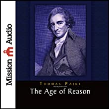The Age of Reason (       UNABRIDGED) by Thomas Paine Narrated by Robin Field