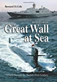 img - for The Great Wall at Sea, Second Edition: China's Navy in the Twenty-First Century book / textbook / text book