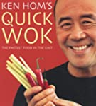 Ken Hom's Quick Wok: The Fastest Food...