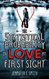 The Statistical Probability of Love at First Sight Jennifer E. Smith