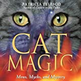 Cat Magic: Mews, Myths, and Mystery ~ Patricia Telesco