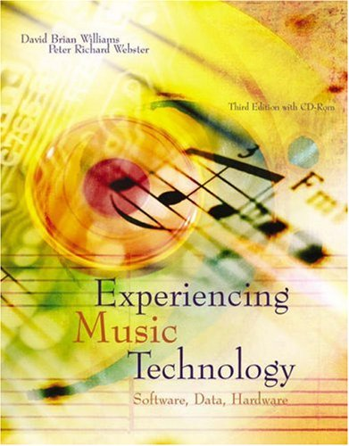 Experiencing Music Technology: Software, Data, and Hardware