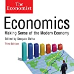 Economics: Making sense of the Modern Economy: The Economist (       UNABRIDGED) by Saguao Datta (editor) Narrated by David Thorpe