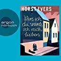 Wäre ich du, würde ich mich lieben Audiobook by Horst Evers Narrated by Horst Evers