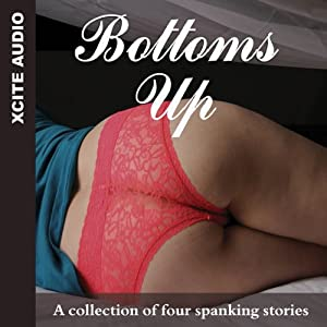Bottoms Up: A Collection of Four Erotic Stories | [Miranda Forbes (editor), Kristina Wright, Carole Archer, Marissa Moon, Roger Frank Selby]
