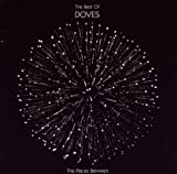 Doves The Places Between: The Best Of Doves