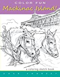 img - for COLOR FUN - Mackinac Island! A coloring sketch book.: Color all of Mackinac Island's famous treasures, sights and unique things that it has to offer. ... the modern day pleasures of Mackinac Island. book / textbook / text book