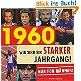 1960 - Wir sind ein starker Jahrgang - Nur für Männer!