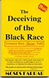 The Deceiving of the Black Race: Greatest Story 'Never' Told