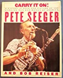 Carry It On: A History in Song and Picture of America's Working Men and Women (0671603477) by Pete Seeger