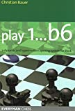Play 1...b6: A Dynamic And Hypermodern Opening System For Black