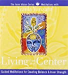 Living from Your Center: Guided Medit...