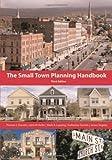 Thomas Daniels Small Town Planning Handbook, 3rd ed.