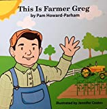 This Is Farmer Greg