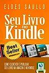 Seu Livro no Kindle: Como escrever e...