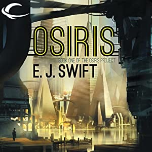 Osiris: The Osiris Project, Book 1 | [E. J. Swift]