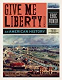 img - for By Eric Foner: Give Me Liberty!: An American History (Third Edition) (Vol. One-Volume) Third (3rd) Edition book / textbook / text book