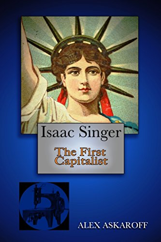 Isaac Singer: The First Capitalist (Isaac Singer compare prices)