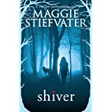 Shiver (The Wolves of Mercy Falls Book 1) ~ Maggie Stiefvater