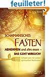 Schamanisches Fasten: Abnehmen und al...