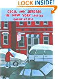 Cecil and Jordan in New York: Stories by Gabrielle Bell