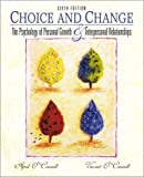 img - for Choice and Change: The Psychology of Personal Growth and Interpersonal Relationships by April O'Connell Professor Emerita (2000-08-23) book / textbook / text book