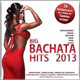 Big Bachata Hits 2013, Vol. 1 (20 Original Bachata Hits)