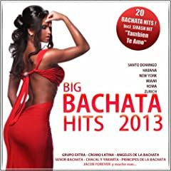 Big Bachata Hits 2013, Vol. 1 (20 Original Bachata Hits)