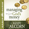 Managing God's Money: A Biblical Guide (       UNABRIDGED) by Randy Alcorn Narrated by Jon Gauger