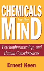 Chemicals for the Mind: Psychopharmacology and Human Consciousness