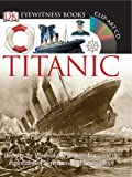 Titanic (DK Eyewitness Books)