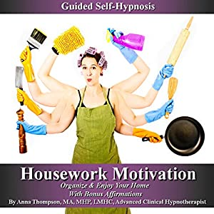 Housework Motivation Guided Self-Hypnosis Speech