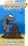 Cedric The Shark Get's Toothache!: Pr...